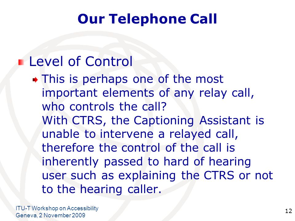 International Telecommunication Union Our Telephone Call Privacy Issue This is a serious issue that needs resolution.