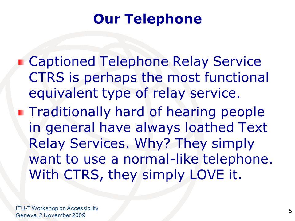 International Telecommunication Union Our Telephone Call.