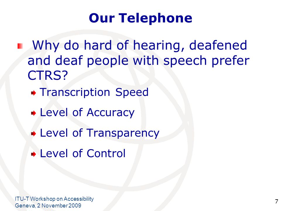 International Telecommunication Union Our Telephone Transcription Speed Transcription speed from speech to text is almost real-time.