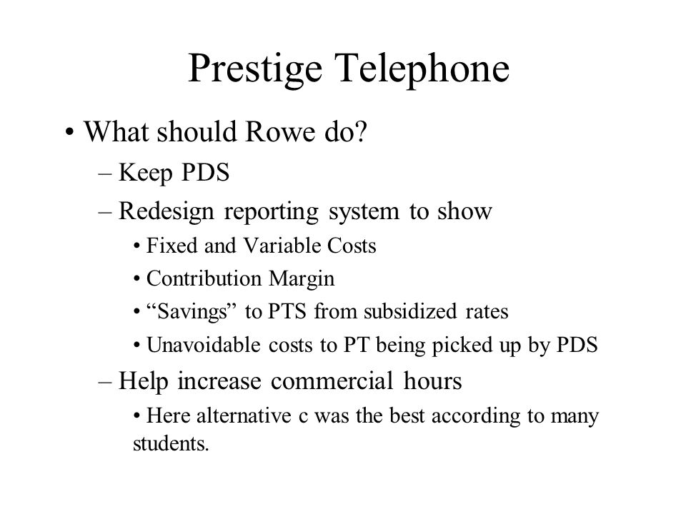 Prestige Telephone What should Rowe do.
