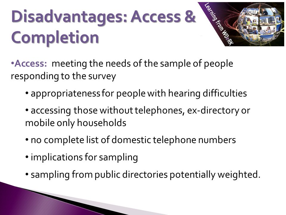 Access: meeting the needs of the sample of people responding to the survey appropriateness for people with hearing difficulties accessing those withou