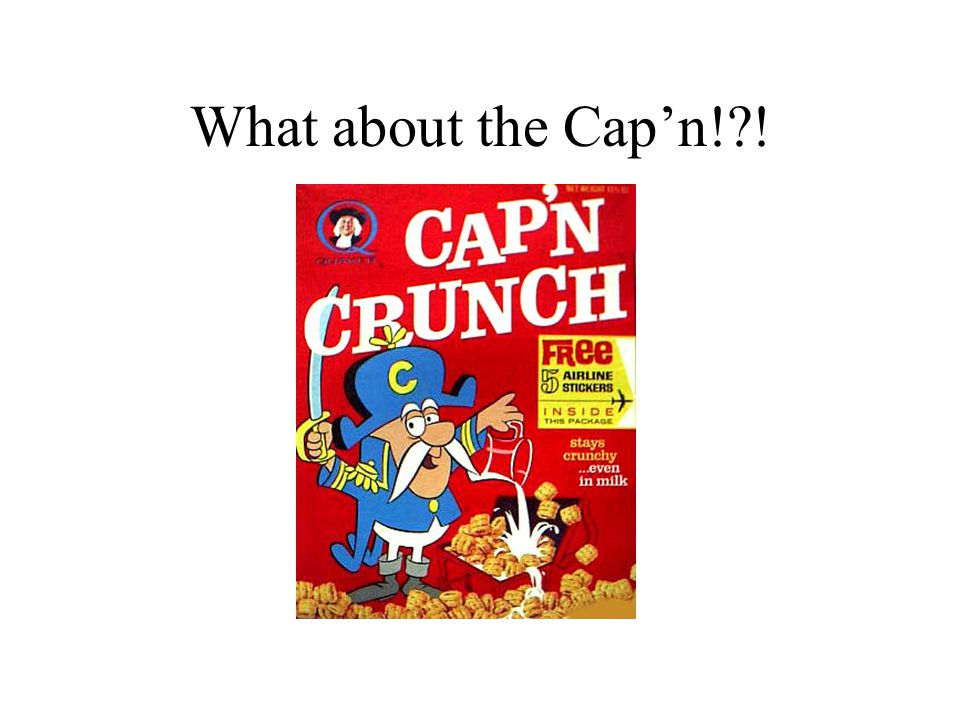 What about the Capn!?!