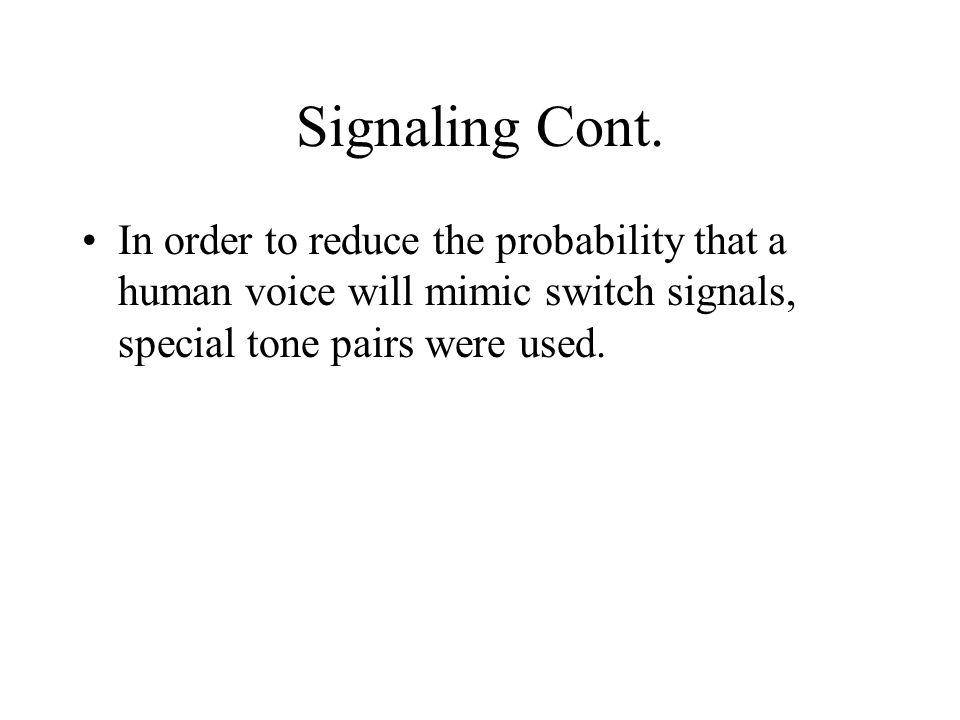 Signaling Cont.