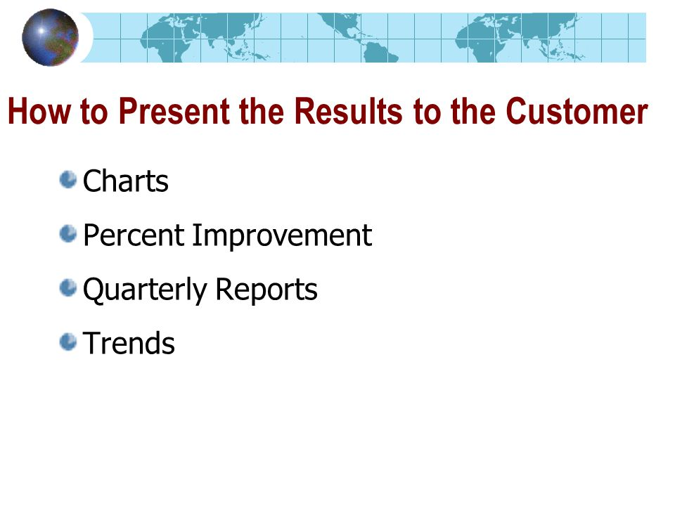How to Present the Results to the Customer Charts Percent Improvement Quarterly Reports Trends