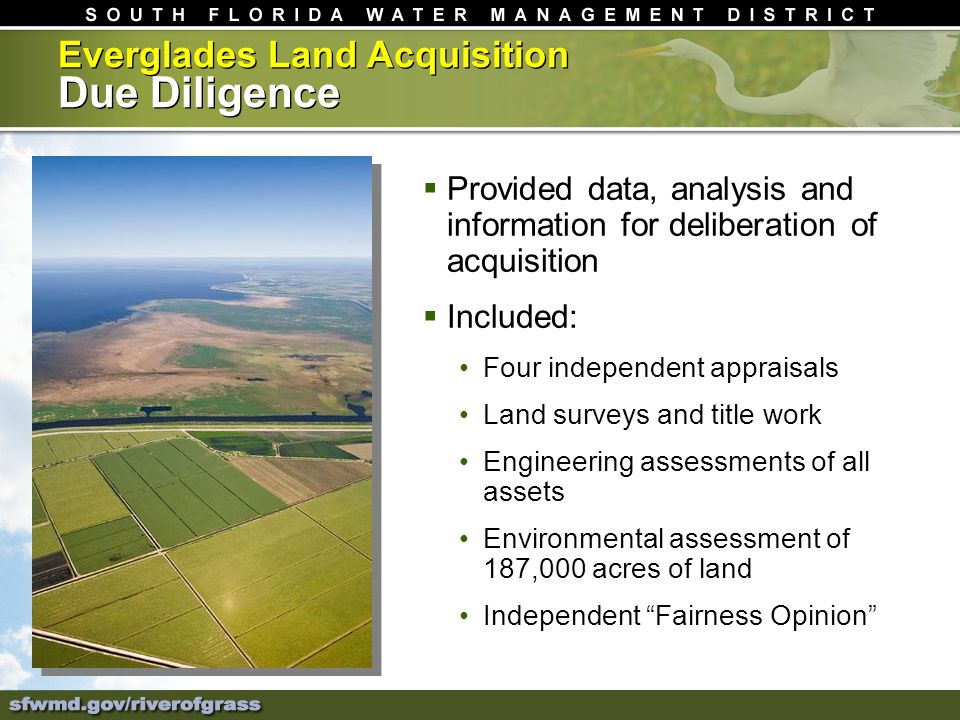 Everglades Land Acquisition Due Diligence Provided data, analysis and information for deliberation of acquisition Included: Four independent appraisal
