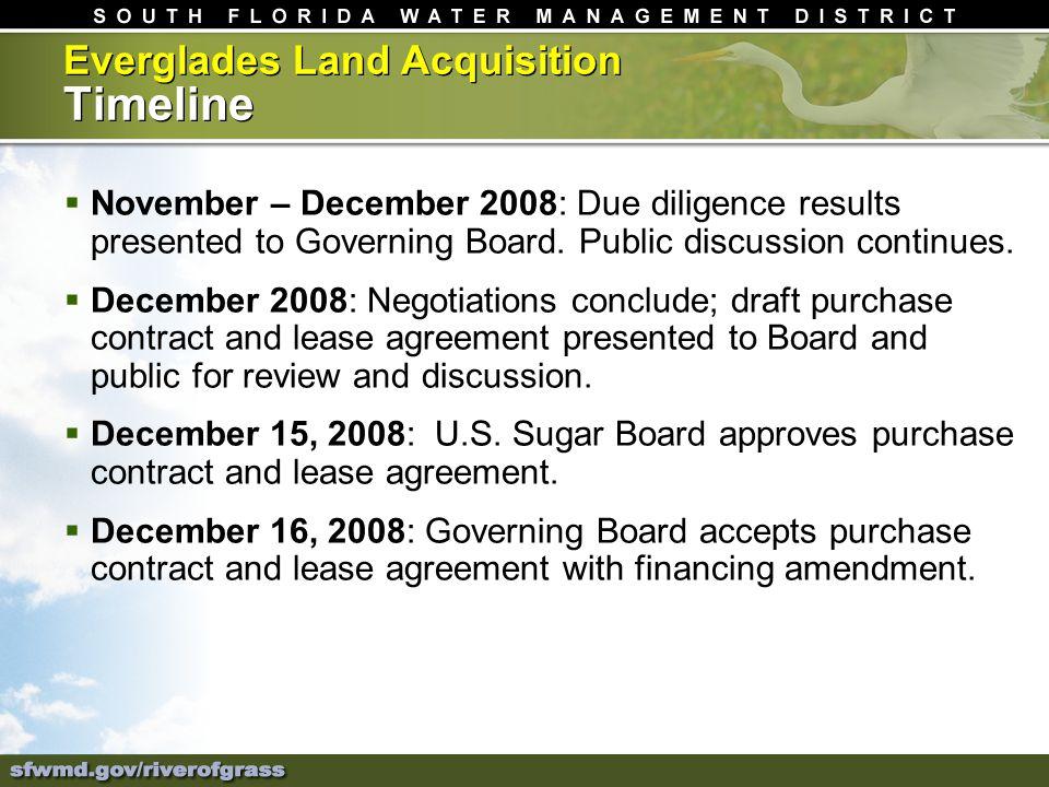 Everglades Land Acquisition Timeline November – December 2008: Due diligence results presented to Governing Board.