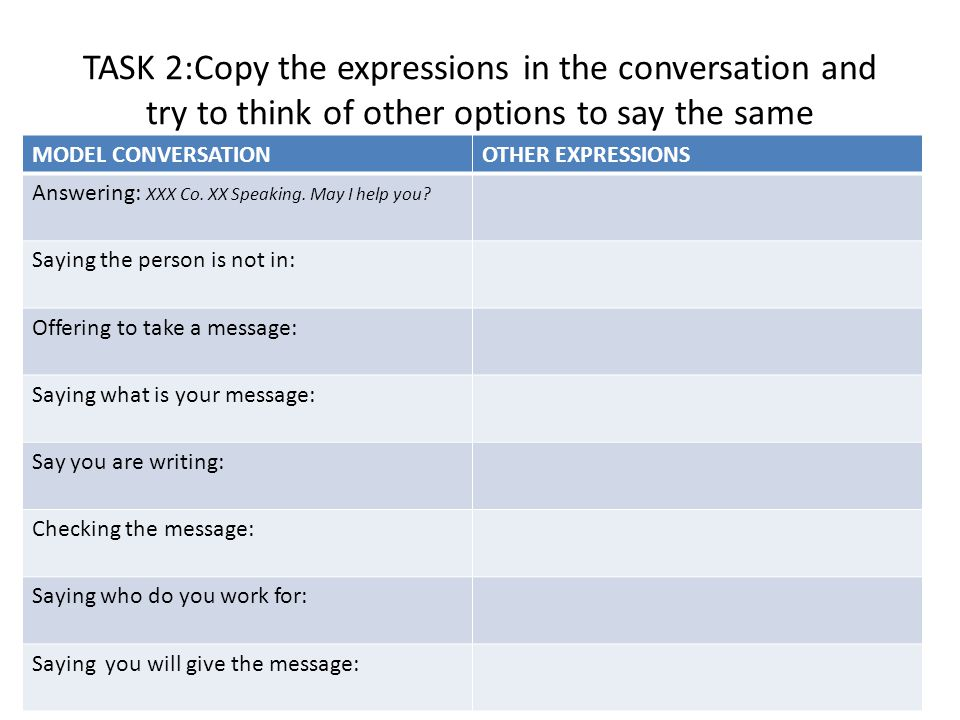 TASK 3.role play a conversation You are the P.A of Mr Ross.