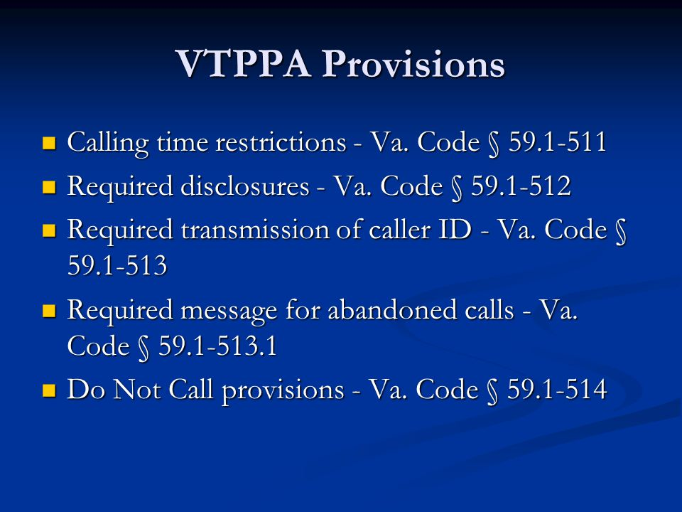 VTPPA Provisions Calling time restrictions - Va. Code § 59.1-511 Calling time restrictions - Va.