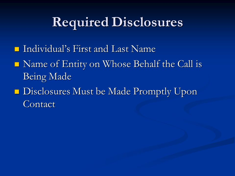 Required Disclosures Individuals First and Last Name Individuals First and Last Name Name of Entity on Whose Behalf the Call is Being Made Name of Ent