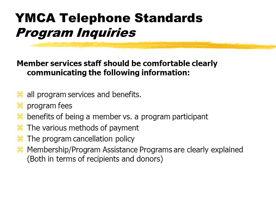 YMCA Telephone Standards Program Inquiries Member services staff should be comfortable clearly communicating the following information: zall program s