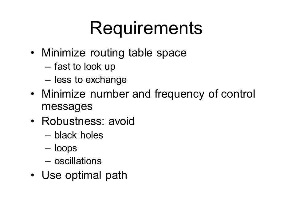 Requirements for Inter-AS Routing Should scale for the size of the global Internet.