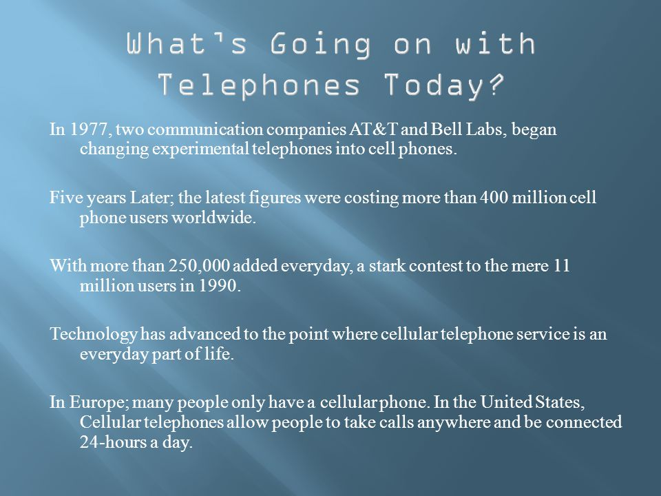 In 1977, two communication companies AT&T and Bell Labs, began changing experimental telephones into cell phones.