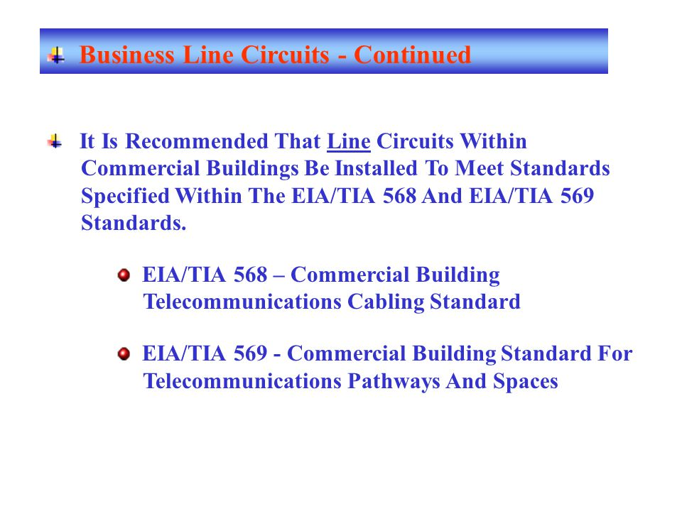 Business Line Circuits - Continued It Is Recommended That Line Circuits Within Commercial Buildings Be Installed To Meet Standards Specified Within Th