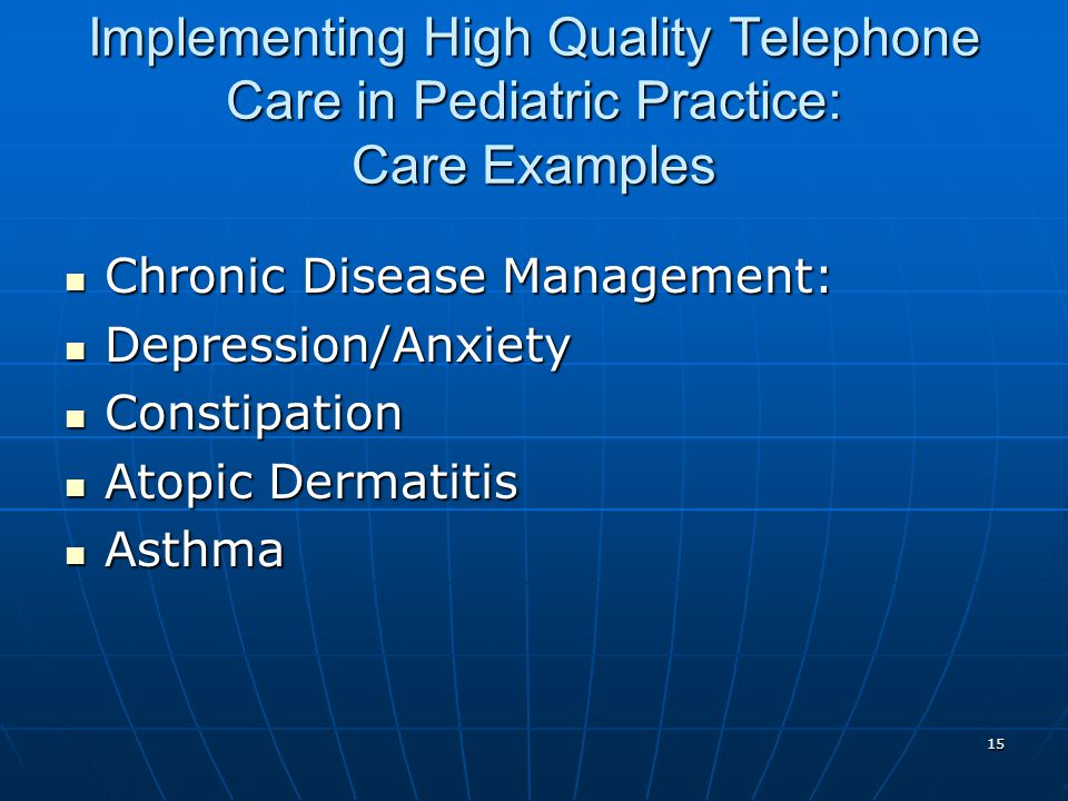 15 Implementing High Quality Telephone Care in Pediatric Practice: Care Examples Chronic Disease Management: Chronic Disease Management: Depression/An