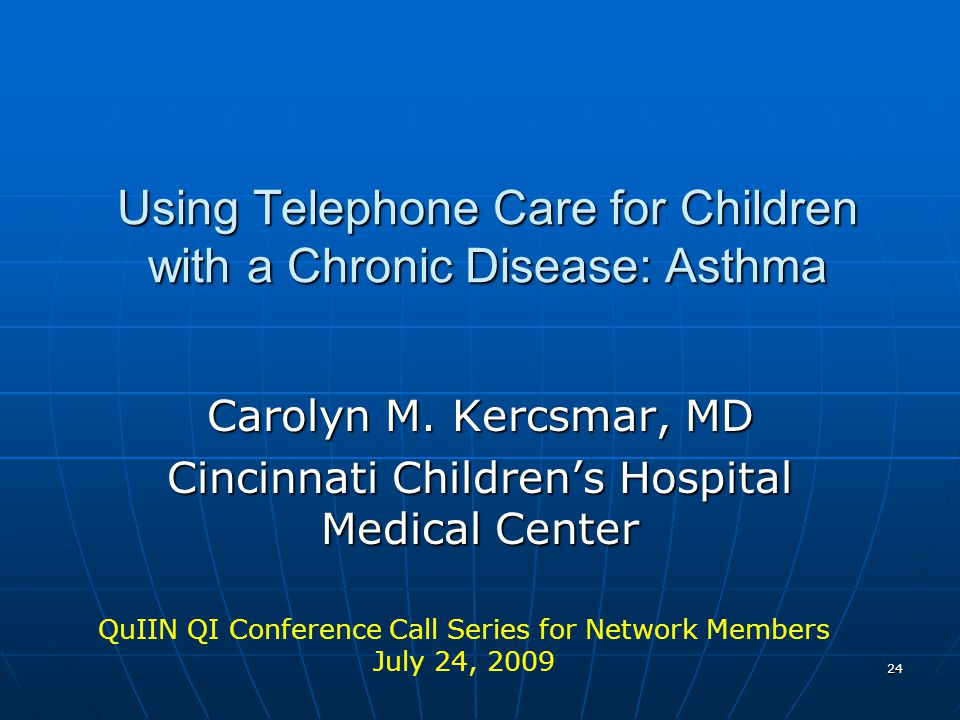 24 Using Telephone Care for Children with a Chronic Disease: Asthma Carolyn M.