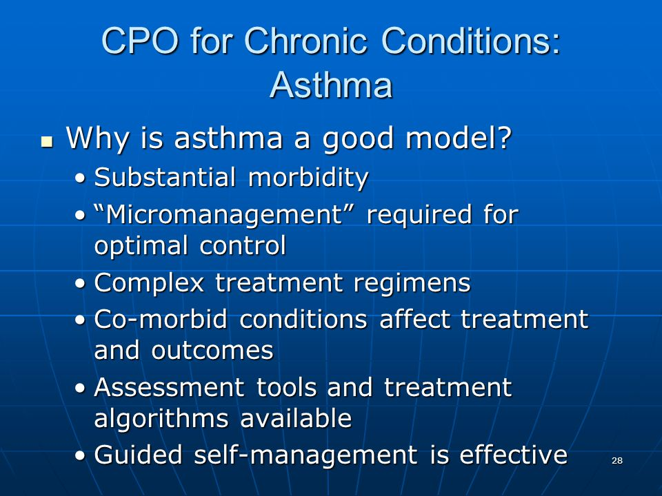 28 CPO for Chronic Conditions: Asthma Why is asthma a good model.