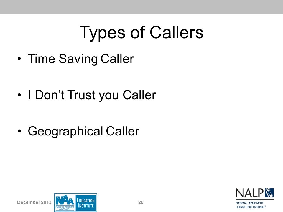 Types of Callers Time Saving Caller I Dont Trust you Caller Geographical Caller 25December 2013