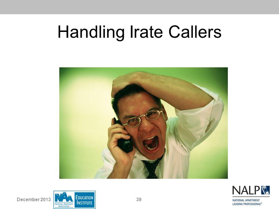 Handling Irate Callers 39December 2013