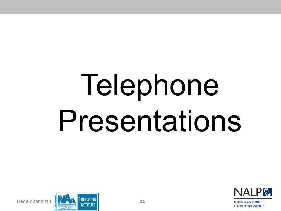 Telephone Presentations 44December 2013