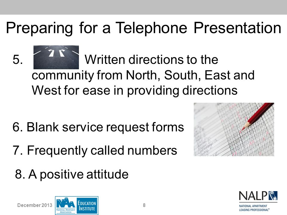 Preparing for a Telephone Presentation 5. Written directions to the community from North, South, East and West for ease in providing directions 6. Bla