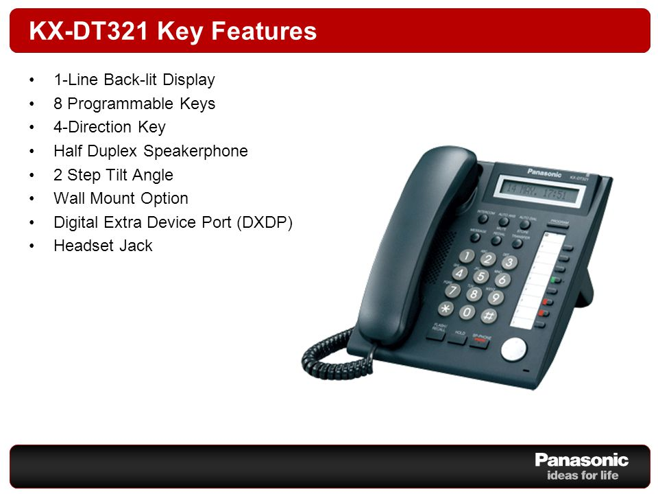 KX-NT346 Key Features 6-Line LCD Back-lit Display 24 Programmable Keys Easy Navigation Key Alphanumeric Display 10 Station Speed Dial Numbers 12 Levels Full Duplex Speakerphone Ringer/Message Waiting Lamp 4 Levels Handset & Ringer Volume Control 4 Step Tilt Angle Wall Mount Option Off Hook Call Announcement (OHCA) 2 Ethernet Ports (100Base-T) Power Over Ethernet (PoE) Headset Jack Bluetooth Capability