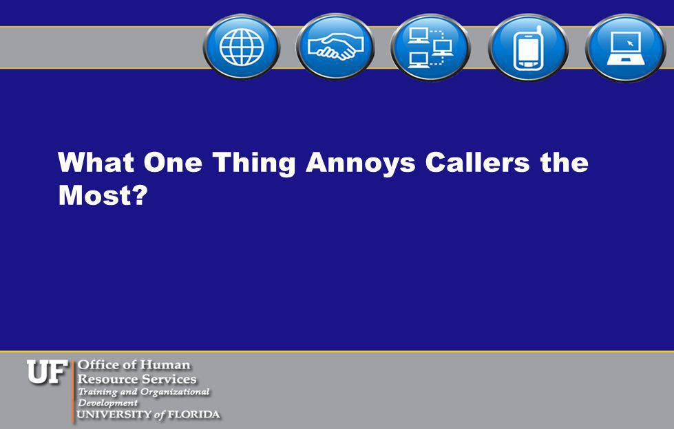 What One Thing Annoys Callers the Most