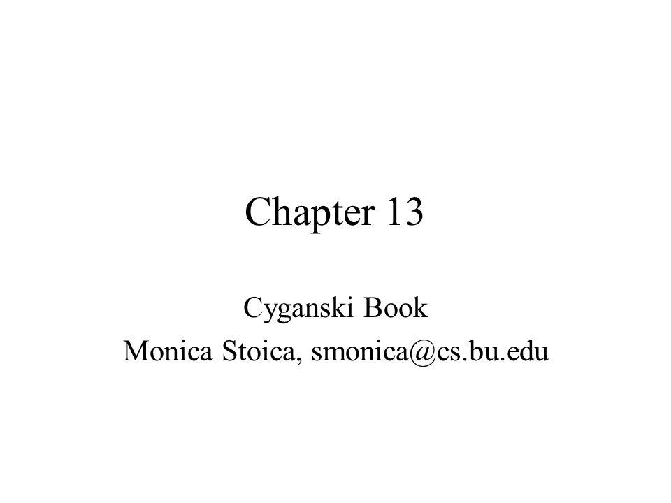 Chapter 13 Cyganski Book Monica Stoica, smonica@cs.bu.edu