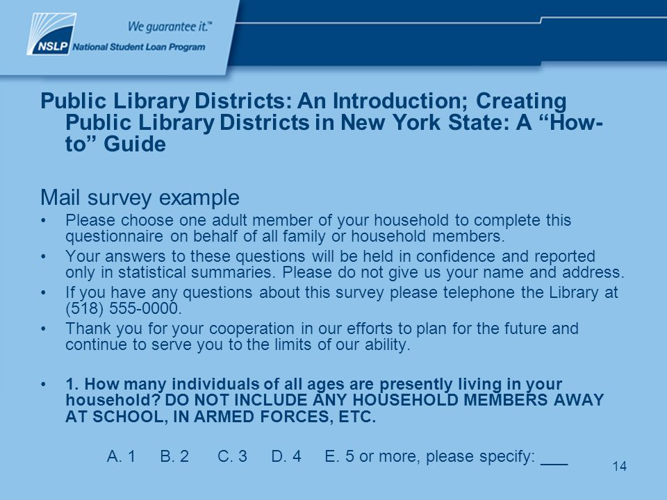 14 Public Library Districts: An Introduction; Creating Public Library Districts in New York State: A How- to Guide Mail survey example Please choose o