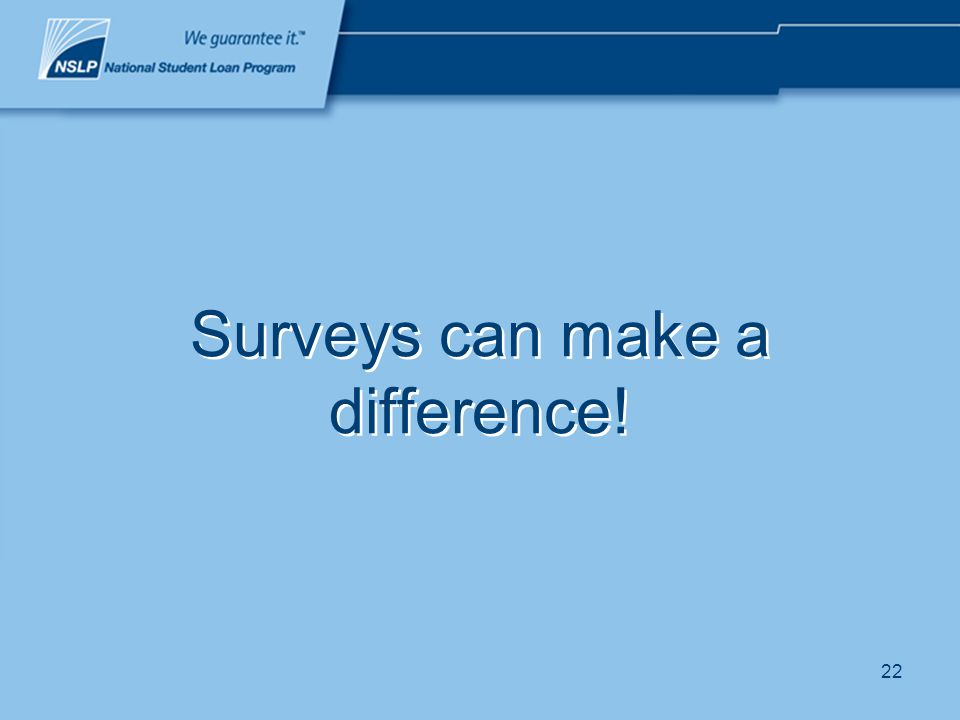 22 Surveys can make a difference!