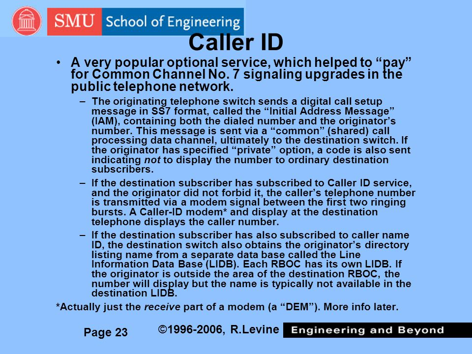 Page 23 ©1996-2006, R.Levine Caller ID A very popular optional service, which helped to pay for Common Channel No.