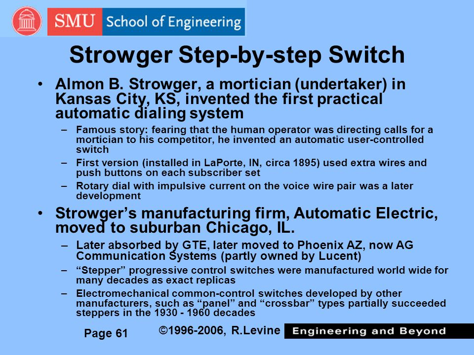 Page 61 ©1996-2006, R.Levine Strowger Step-by-step Switch Almon B.