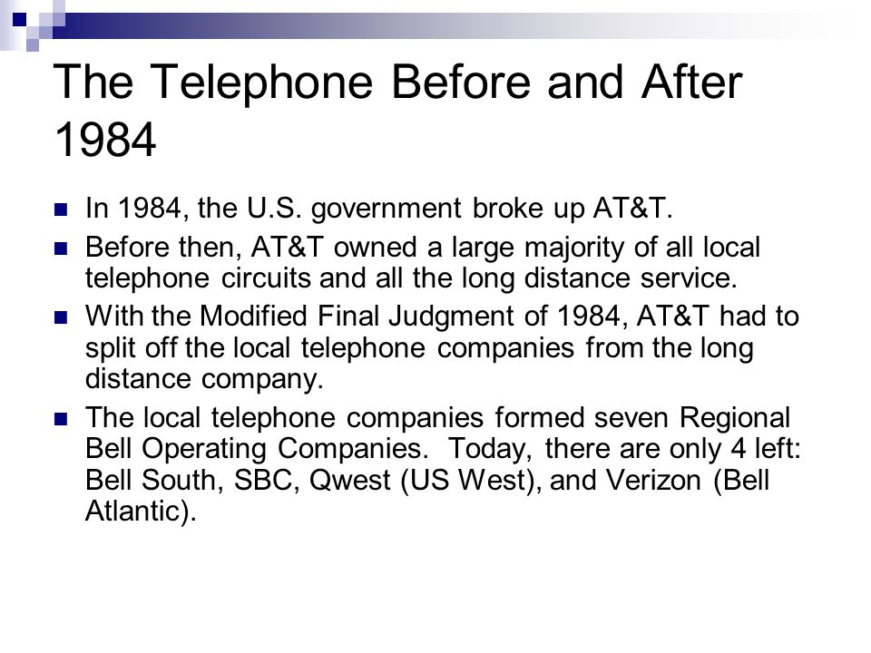 The Telephone Before and After 1984 In 1984, the U.S.