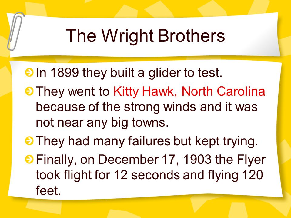 The Wright Brothers In 1899 they built a glider to test.