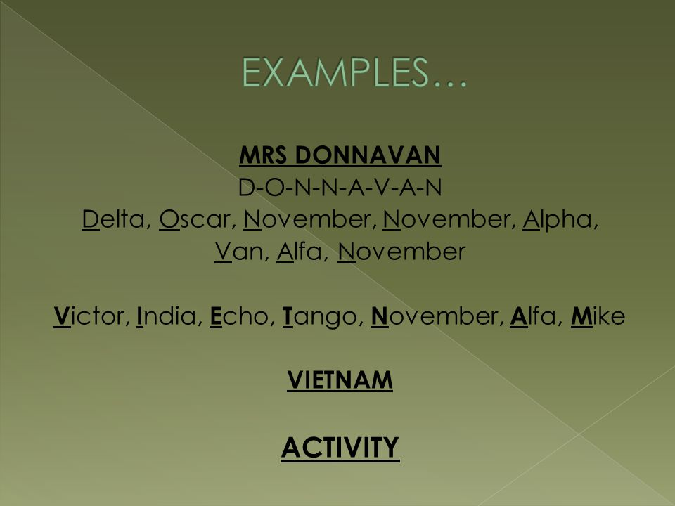 MRS DONNAVAN D-O-N-N-A-V-A-N Delta, Oscar, November, November, Alpha, Van, Alfa, November V ictor, I ndia, E cho, T ango, N ovember, A lfa, M ike VIET