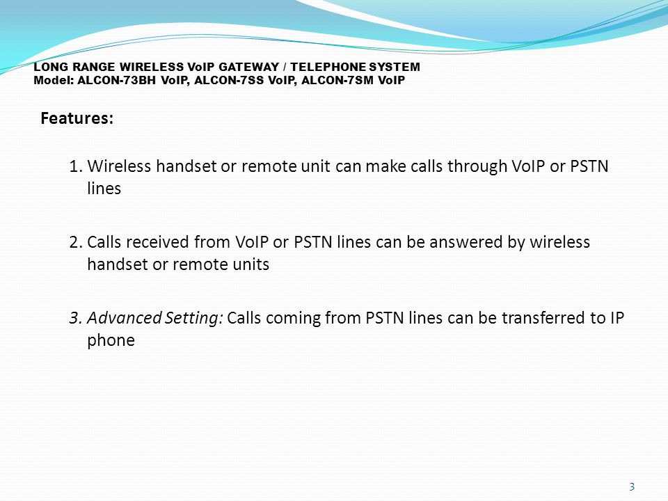 LONG RANGE WIRELESS VoIP GATEWAY / TELEPHONE SYSTEM Model: ALCON-73BH VoIP, ALCON-7SS VoIP, ALCON-7SM VoIP Features: 1.