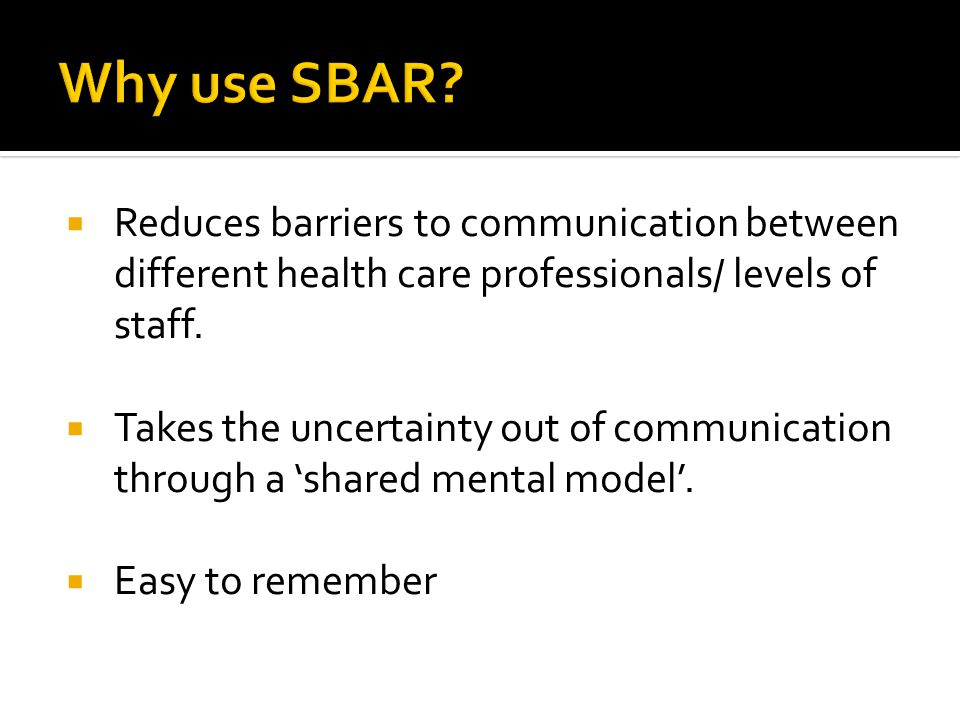 Reduces barriers to communication between different health care professionals/ levels of staff.
