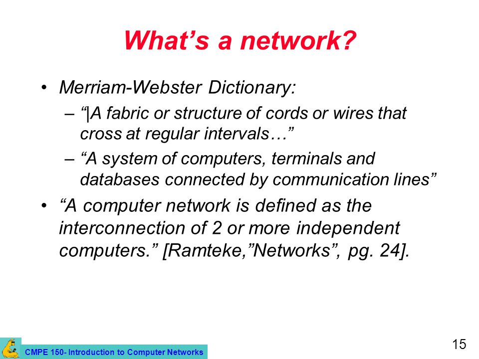 CMPE 150- Introduction to Computer Networks 15 Whats a network.
