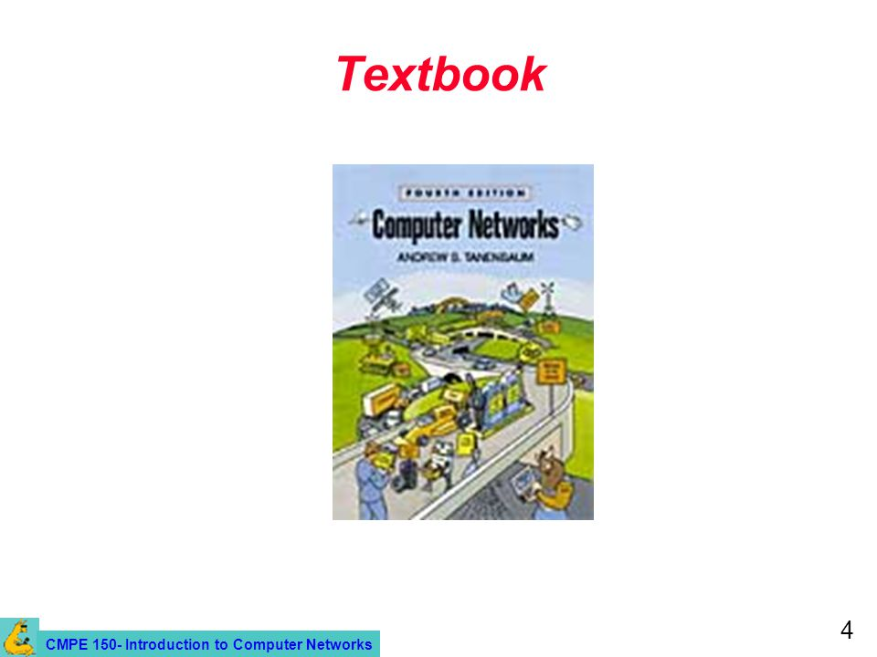 CMPE 150- Introduction to Computer Networks 4 Textbook