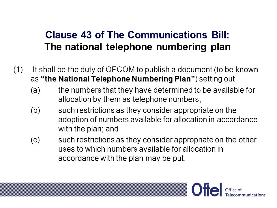 the National Telephone Numbering Plan (1) It shall be the duty of OFCOM to publish a document (to be known as the National Telephone Numbering Plan) s
