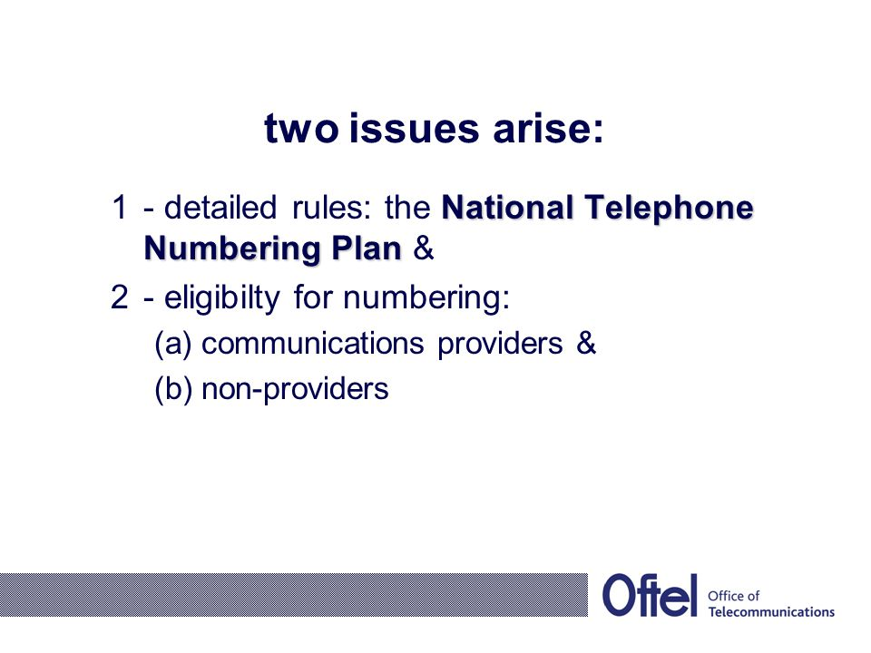 two issues arise: National Telephone Numbering Plan 1- detailed rules: the National Telephone Numbering Plan & 2- eligibilty for numbering: (a) commun