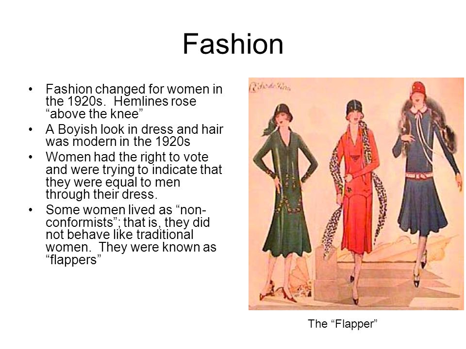 Fashion Fashion changed for women in the 1920s.