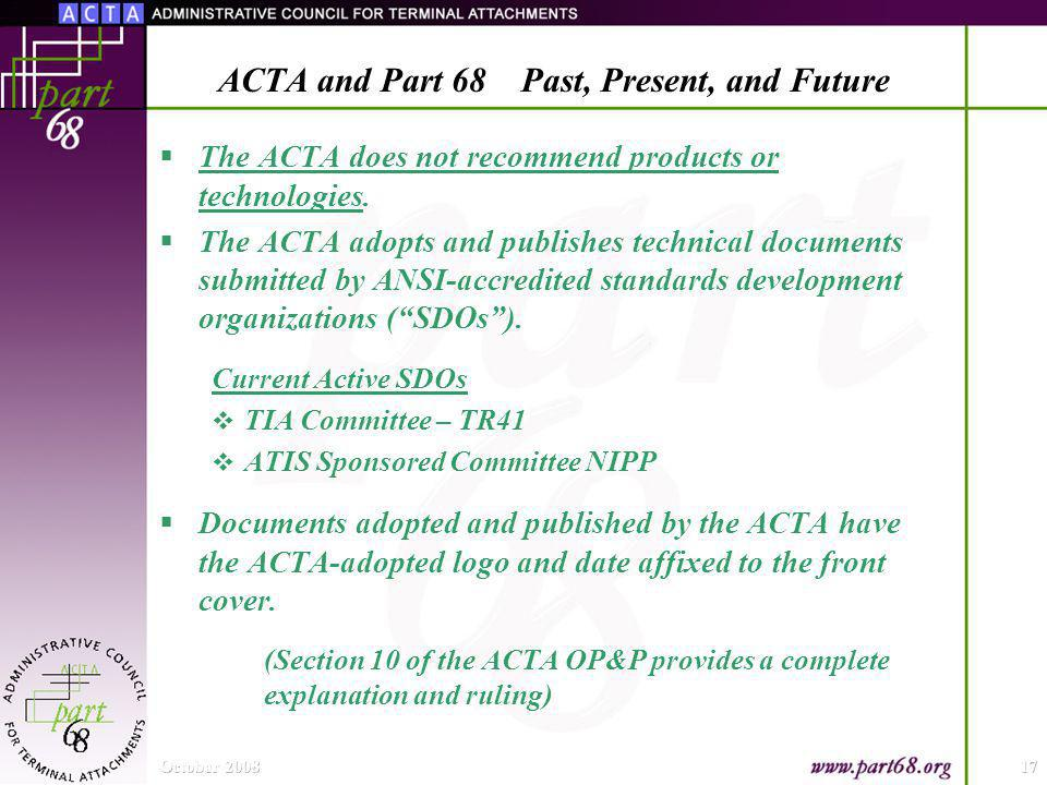 The ACTA does not recommend products or technologies.