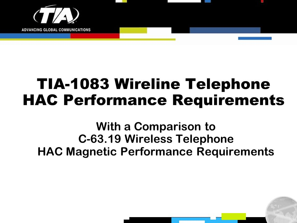 TIA-1083 Wireline Telephone HAC Performance Requirements With a Comparison to C-63.19 Wireless Telephone HAC Magnetic Performance Requirements