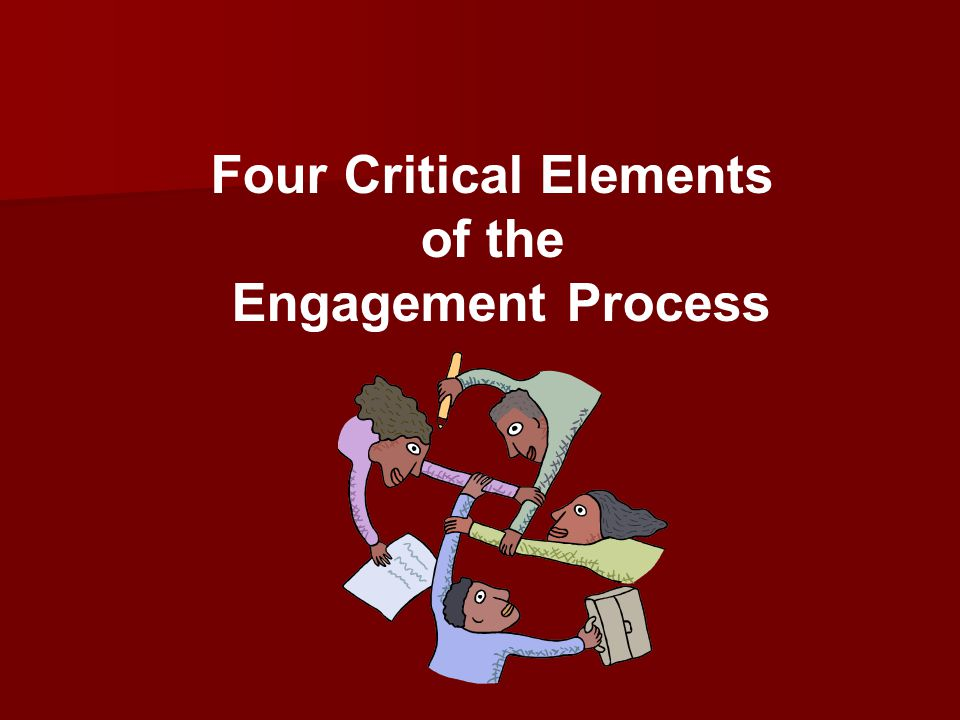 Four Critical Elements of the Engagement Process