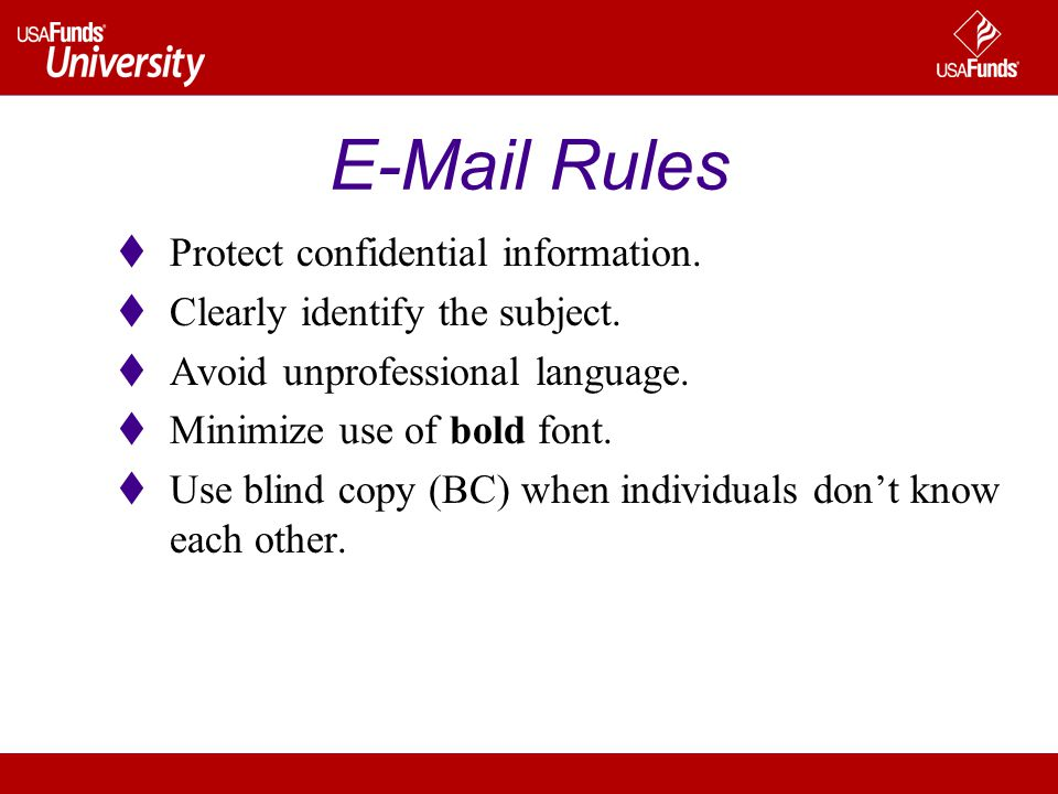 E-Mail Rules Protect confidential information. Clearly identify the subject.