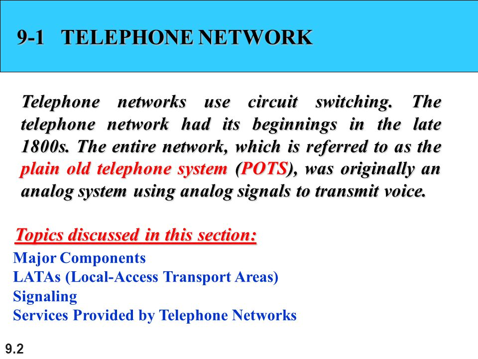 9.3 Figure 9.1 A telephone system first 3 digits next 4 digits toll offices intermmediate switching offices