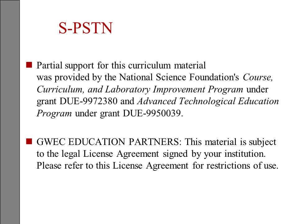 S-PSTN nPartial support for this curriculum material was provided by the National Science Foundation's Course, Curriculum, and Laboratory Improvement