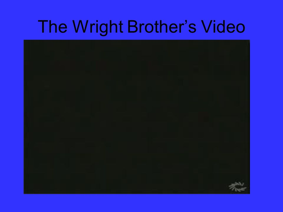 The Wright Brothers Video