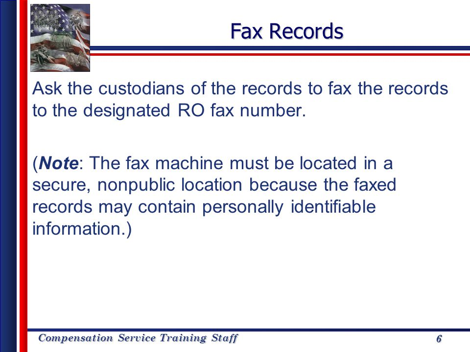 Compensation Service Training Staff 7 Follow-Up When Service Records are Unavailable 1.Contact the claimant by telephone after the VSCM or designee signs the formal finding of record unavailability.
