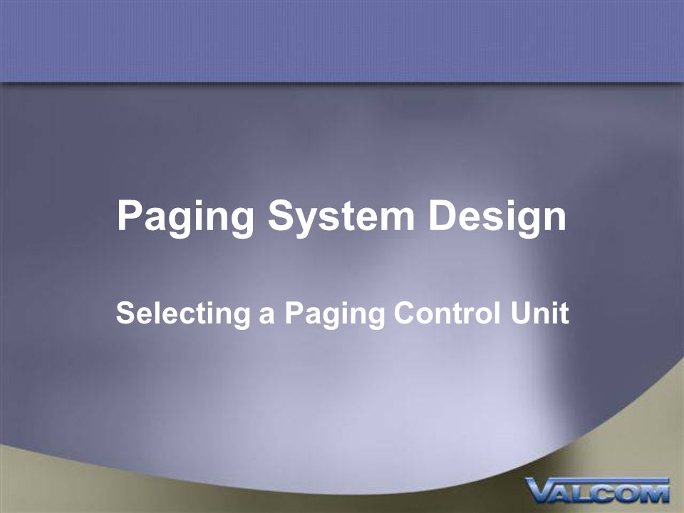 Paging System Design Selecting a Paging Control Unit